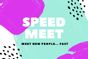 "Graphic image that says ""speed meet. Meet new people... fast"""