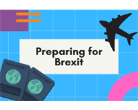 "Graphic image that says ""preparing for Brexit"". Image has an image of a plane an some passports"
