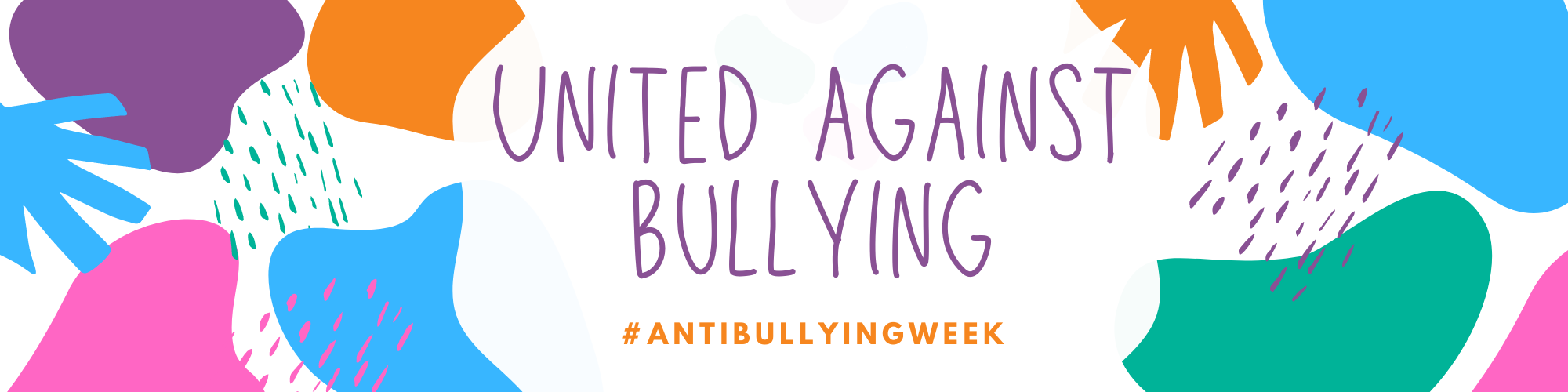 "Multi-coloured image with ""United against bullying, #AntiBullyingWeek"" written in the middle"